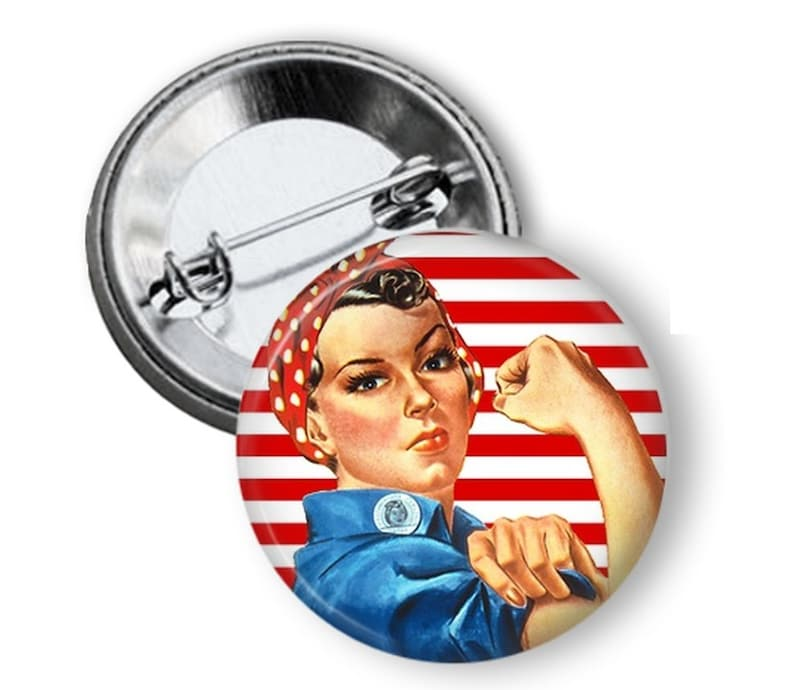 Rosie the Riveter Pin  Rosie the Riveter Button  World War 2 image 0
